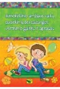 Ikimokyklinio amžiaus vaikų pasiekimų bei pažangos vertinimo gairės ir aprašas | Leidinį parengė Vitalija Gražienė