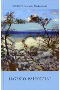 Ilgesio paukščiai | Saulutė Genovaitė Markauskaitė