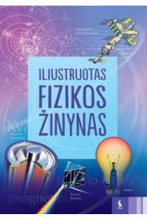 Iliustruotas fizikos žinynas | Chris Oxlade, Jane Wertheim, Corine Stockley