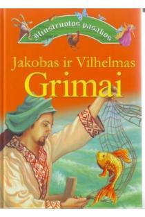 Iliustruotos pasakos | Jakobas ir Vilhelmas Grimai