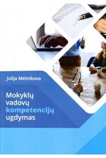 Mokyklų vadovų kompetencijų ugdymas | Julija Melnikova