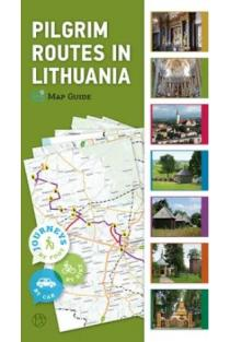 Pilgrim routes in Lithuania. Map Guide |
