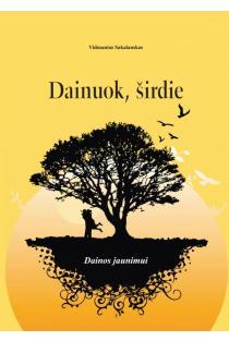 Dainuok, širdie (su 2 CD) | Vidmantas Sakalauskas