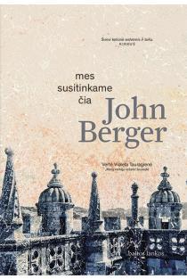 Mes susitinkame čia | John Berger