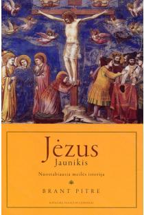 Jėzus Jaunikis. Nuostabiausia meilės istorija | Brant Pitre