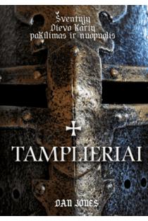 Tamplieriai. Šventųjų Dievo karių pakilimas ir nuopuolis | Dan Jones