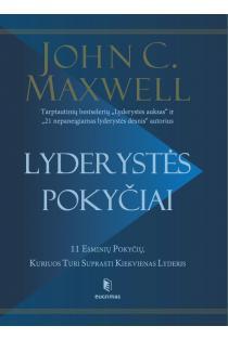 Lyderystės pokyčiai. 11 esminių pokyčių, kuriuos turi suprasti kiekvienas lyderis | John C. Maxwell (Džonas Maksvelas)