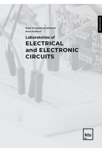 Laboratories of electrical and electronic circuits: educational book | Miglė Kriuglaitė-Jarašiūnienė, Roma Račkienė