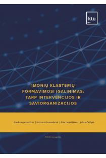 Įmonių klasterių formavimosi įgalinimas: tarp intervencijos ir saviorganizacijos | Giedrius Jucevičius, Jolita Čeičytė, Kristina Grumadaitė, Rita Jucevičienė