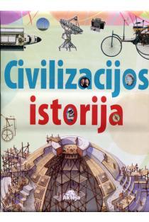 Civilizacijos istorija: žmonijos atradimų istorija |