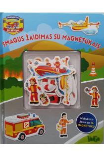Ugniagesiai gelbėtojai. Smagus žaidimas su magnetukais |