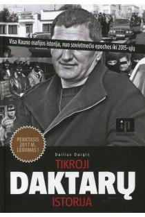 Tikroji Daktarų istorija. Visa Kauno mafijos istorija, nuo sovietmečio epochos iki 2015-ųjų | Dailius Dargis