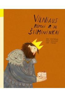 Vilniaus rūmai ir jų šeimininkai | Lina Itagaki, Nelė Kostinienė, Živilė Mikailienė