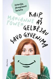 Kaip aš gelbėjau savo gyvenimą | Marianne Power