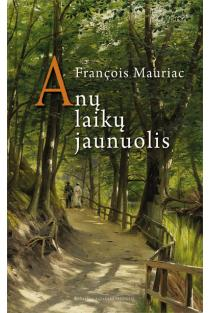 Anų laikų jaunuolis | Francois Mauriac