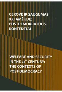 Gerovė ir saugumas XXI amžiuje: postdemokratijos kontekstai |