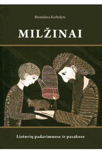 Milžinai lietuvių padavimuose ir pasakose | Bronislava Kerbelytė