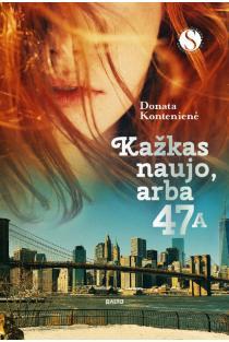 Kažkas naujo, arba 47A | Donata Kontenienė