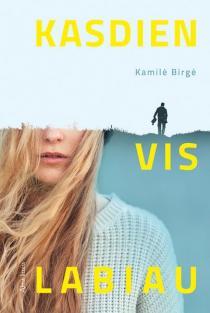 Kasdien vis labiau | Kamilė Birgė