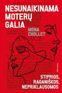 Nesunaikinama moterų galia. Stiprios, raganiškos, nepriklausomos | Mona Chollet