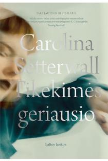 Tikėkimės geriausio | Carolina Setterwall