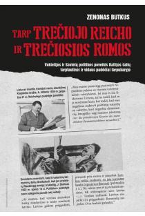Tarp Trečiojo Reicho ir Trečiosios Romos | Zenonas Butkus