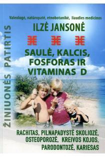 Saulė, kalcis, fosforas ir vitaminas D | Ilze Jansone