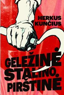 Geležinė Stalino pirštinė | Herkus Kunčius