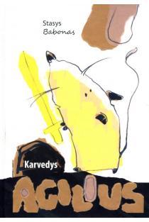 Karvedys Agilius | Stasys Babonas