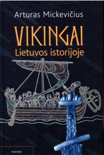Vikingai Lietuvos istorijoje | Arturas Mickevičius