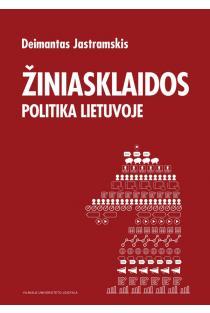 Žiniasklaidos politika Lietuvoje | Deimantas Jastramskis