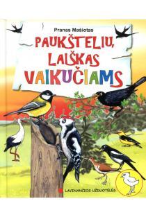 Paukštelių laiškas vaikučiams | Pranas Mašiotas