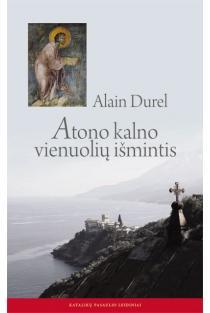 Atono kalno vienuolių išmintis | Alain Durel