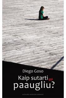 Kaip sutarti su paaugliu | Diego Goso
