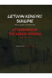 Lietuviai Kengyro sukilime. 1954 m. gegužės 16 - birželio 26 d. | Algis Vyšniūnas, Ramunė Driaučiūnaitė