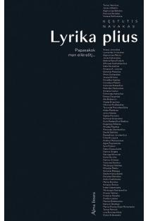 Lyrika Plius. Papasakok man eilėraštį… | Kęstutis Navakas