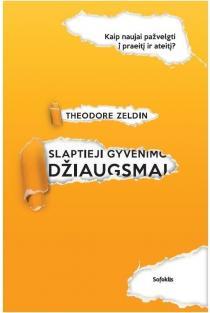 Slaptieji gyvenimo džiaugsmai | Theodore Zeldin