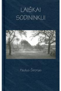 Laiškai Sodininkui | Paulius Šironas
