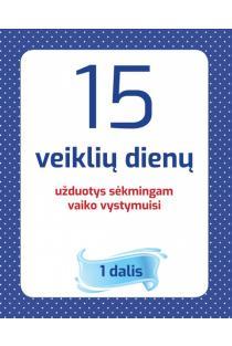 15 veiklių dienų, 1 dalis | Aistė Kvičiuvienė, Jūratė Šimkienė