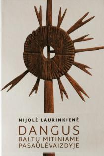 Dangus baltų mitiniame pasaulėvaizdyje | Nijolė Laurinkienė