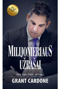 Milijonieriaus užrašai | Grant Cardone