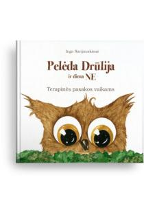 Pelėda Drūlija ir diena NE. Terapinės pasakos vaikams | Inga Narijauskienė
