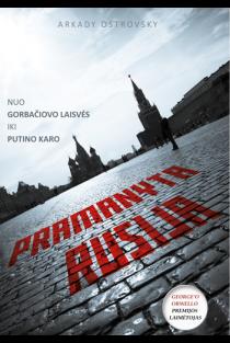 Pramanyta Rusija: nuo Gorbačiovo laisvės iki Putino karo | Arkady Ostrovsky