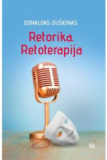 Retorika. Retoterapija | Donaldas Duškinas