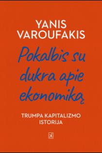 Pokalbis su dukra apie ekonomiką. Trumpa kapitalizmo istorija | Yanis Varoufakis
