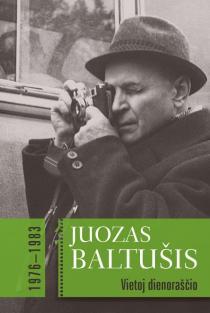 Vietoj dienoraščio, 1976–1983. 2 tomas | Juozas Baltušis