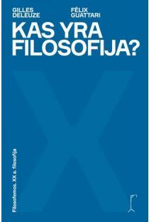 Kas yra filosofija? | Felix Guattari, Gilles Deleuze