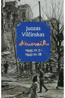 Dienoraštis, 1945.VI.7–1947.III.18 | Juozas Vilčinskas