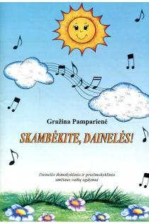 Skambėkite, dainelės | Gražina Pamparienė