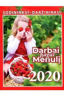 Darbai pagal Mėnulį 2020. Kalendorius sodininkui-daržininkui |